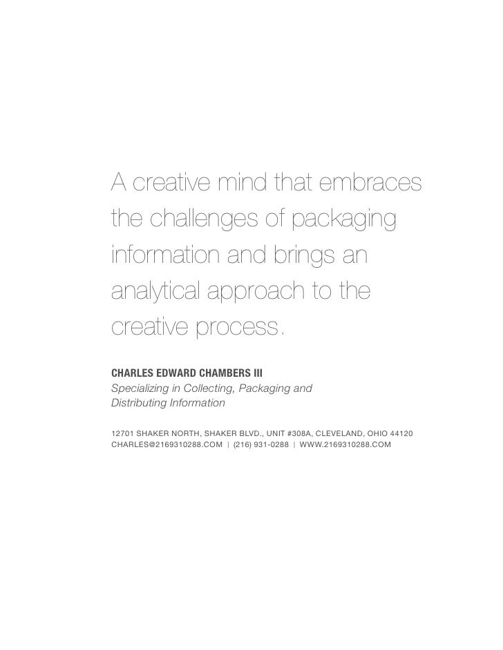 A creative mind that embracesthe challenges of packaginginformation and brings ananalytical approach to thecreative proces...