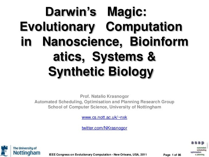 Darwin's   Magic:      Evolutionary   Computation   in   Nanoscience,  Bioinformatics,  Systems & Synthetic Biology   <br ...