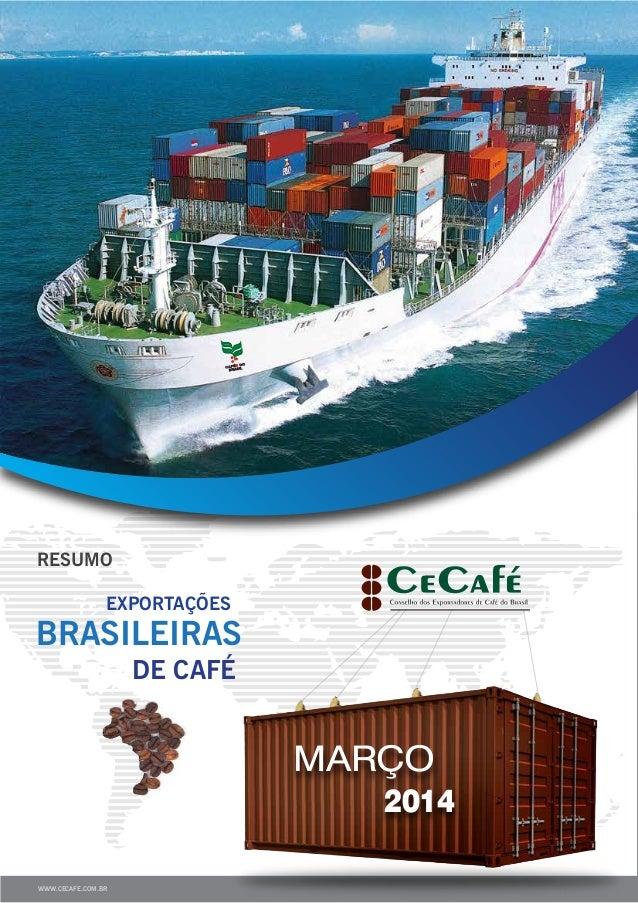 BRASILEIRAS EXPORTAÇÕES DE CAFÉ 2014 MARÇO RESUMO WWW.CECAFE.COM.BR