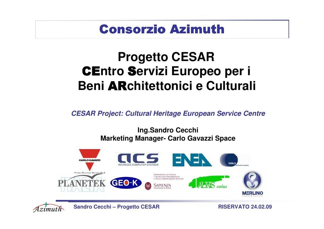 Consorzio Azimuth         Progetto CESAR  CE  CEntro Servizi Europeo per i       ARchitettonici e Culturali  Beni AR  CESA...