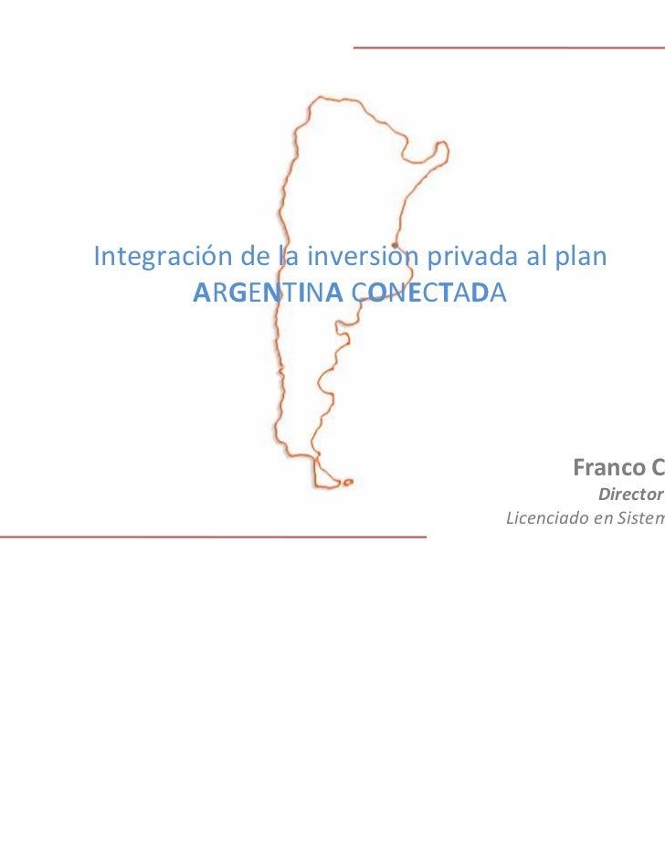 Integracióndelainversiónprivadaalplan        ARGENTINACONECTADA                                         FrancoCec...