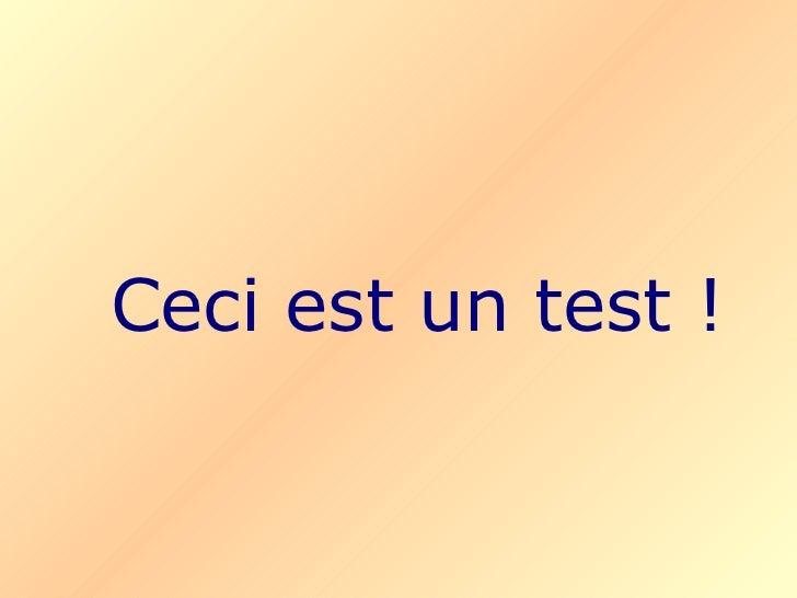 Ceci Est Un Test