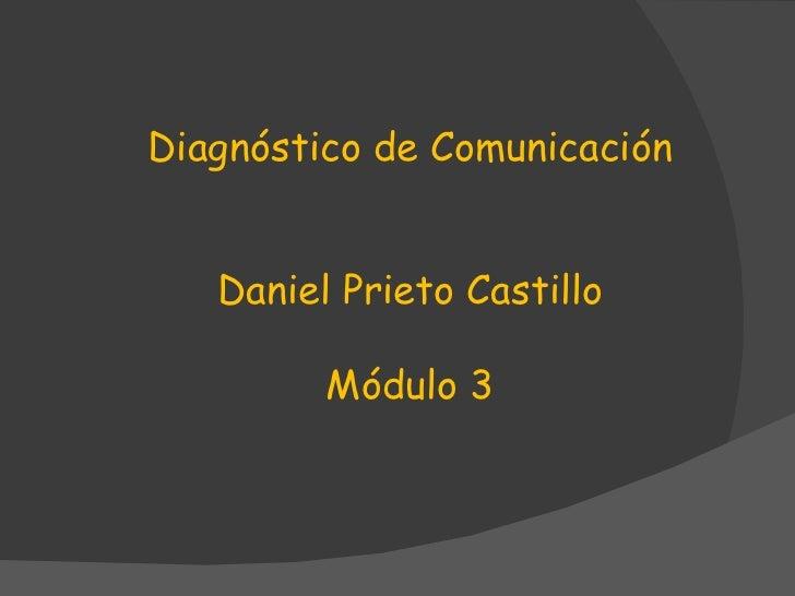 Diagnóstico de Comunicación Daniel Prieto Castillo Módulo 3