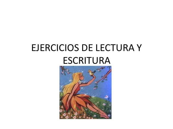 EJERCICIOS DE LECTURA Y       ESCRITURA