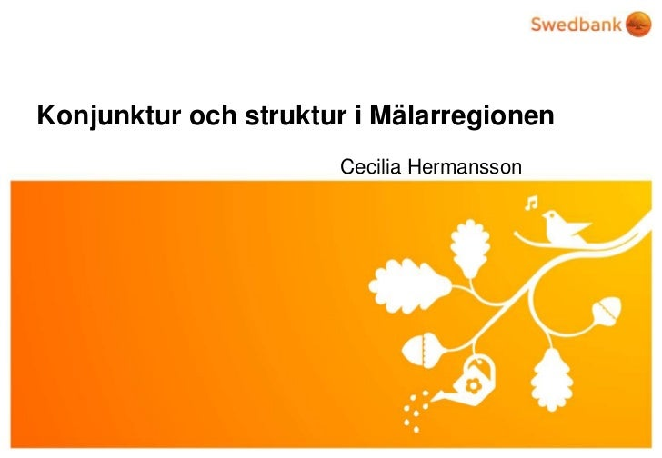 KonjunkturochstrukturiMälarregionen<br />Cecilia Hermansson<br />
