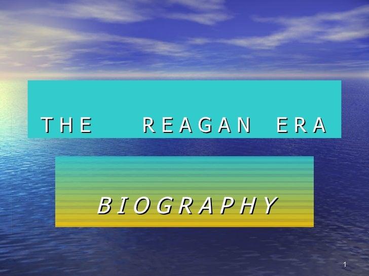 THE     REAGAN    ERA      BIOGRAPHY                        1