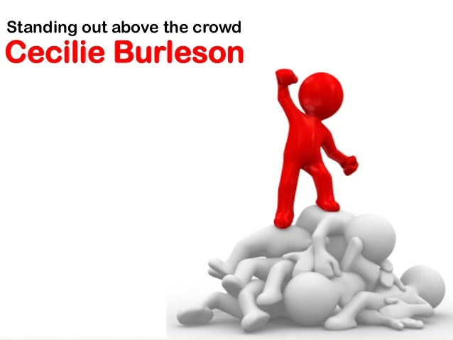 Cecilie BurlesonStanding out above the crowd
