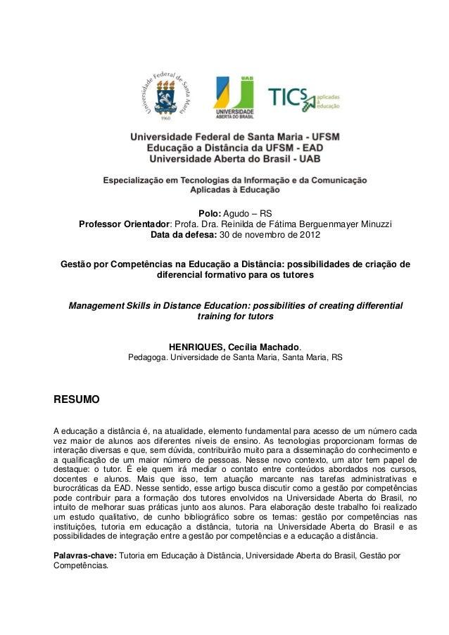 1Polo: Agudo – RSProfessor Orientador: Profa. Dra. Reinilda de Fátima Berguenmayer MinuzziData da defesa: 30 de novembro d...