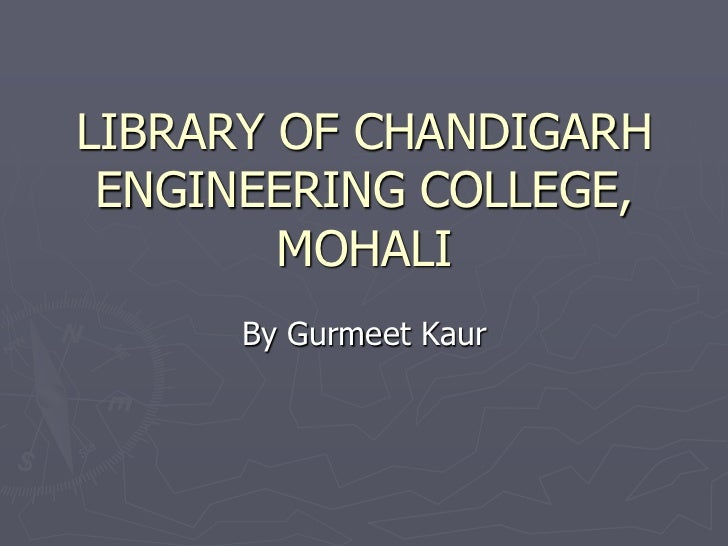 LIBRARY OF CHANDIGARH ENGINEERING COLLEGE, MOHALI<br />By Gurmeet Kaur<br />
