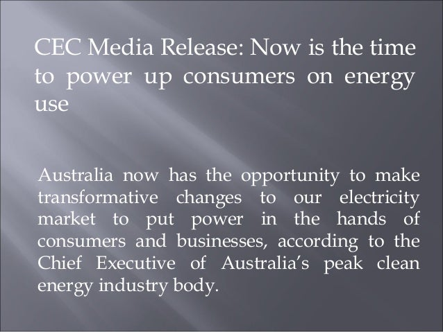 CEC Media Release Now is the time to power up consumers on energy use