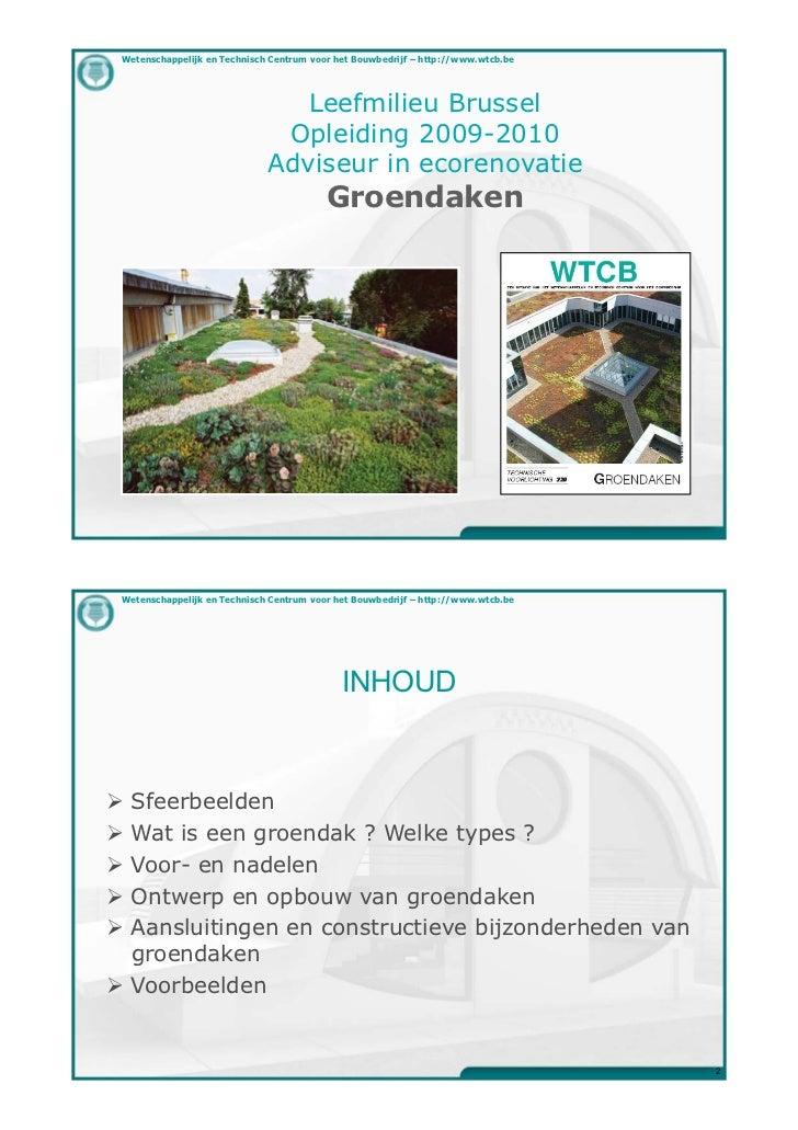 Wetenschappelijk en Technisch Centrum voor het Bouwbedrijf – http://www.wtcb.be                                 Leefmilieu...