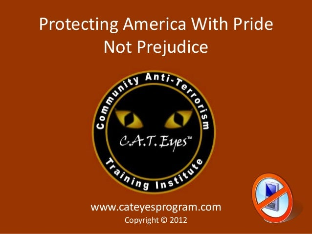 Protecting America With Pride        Not Prejudice      www.cateyesprogram.com          Copyright © 2012           Copyrig...