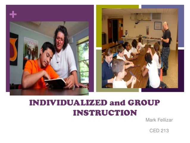 +  INDIVIDUALIZED and GROUP INSTRUCTION Mark Fellizar CED 213