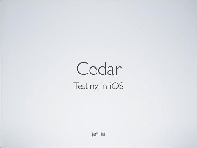 CedarTesting in iOSJeff Hui