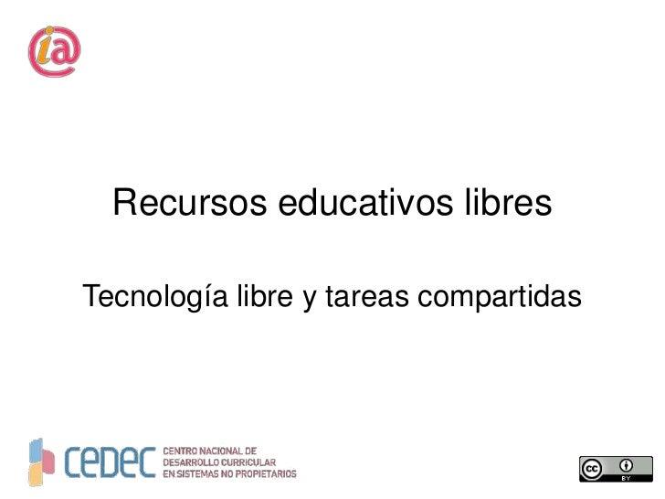 Recursos educativos libresTecnología libre y tareas compartidas