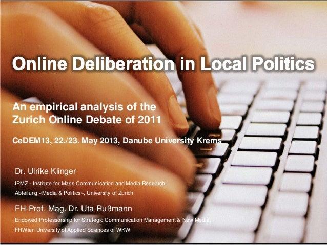 Ulrike Klinger, Uta Russmann: Online Deliberation in Local Politics. An empirical analysis of the Zurich Online Debate of 2011