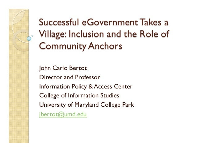 John Carlo Bertot, Successful eGovernment Takes a Village: Inclusion and the Role of Community Anchors