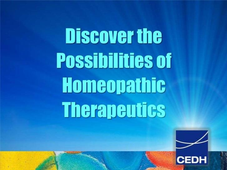 Discover thePossibilities of Homeopathic Therapeutics