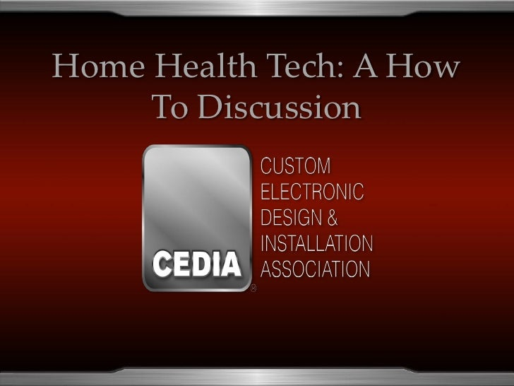 Home Health Tech: A How     To Discussion  {