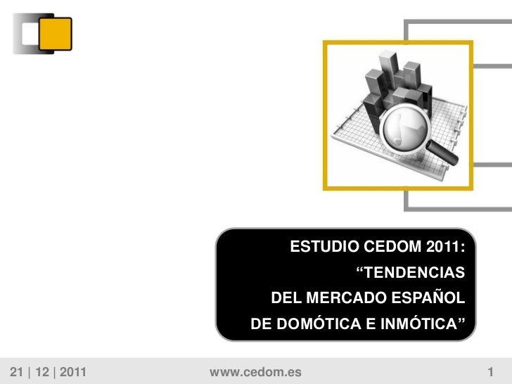 """ESTUDIO CEDOM 2011:                                  """"TENDENCIAS                        DEL MERCADO ESPAÑOL               ..."""