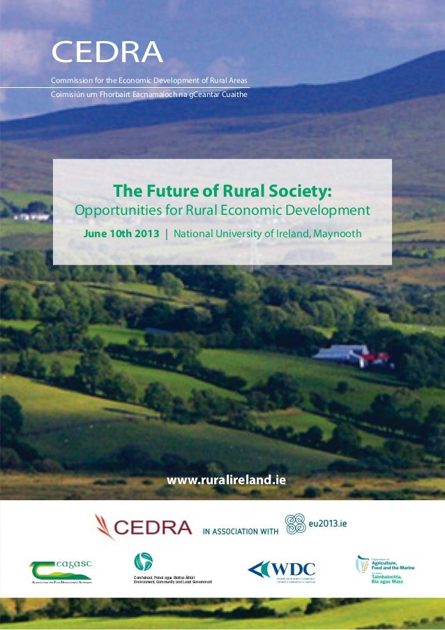 The Future of Rural Society:Opportunities for Rural Economic DevelopmentJune 10th 2013 | National University of Ireland, M...