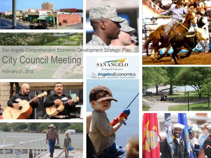 San Angelo Comprehensive Economic Development Strategic PlanCity Council MeetingFebruary 21, 2012  Advance San Angelo     ...