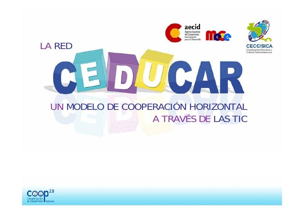 LA RED      UN MODELO DE COOPERACIÓN HORIZONTAL                    A TRAVÉS DE LAS TIC