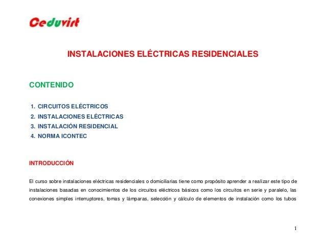 1 INSTALACIONES ELÉCTRICAS RESIDENCIALES CONTENIDO 1. CIRCUITOS ELÉCTRICOS 2. INSTALACIONES ELÉCTRICAS 3. INSTALACIÓN RESI...
