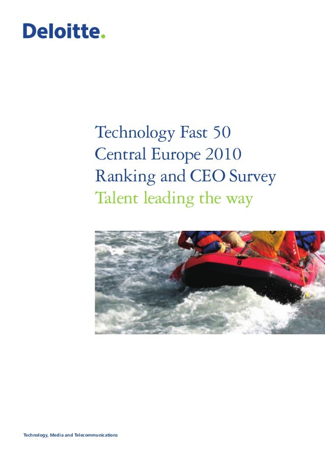 Technology Fast 50 Central Europe 2010 Ranking and CEO Survey Talent leading the way Technology, Media and Telecommunicati...