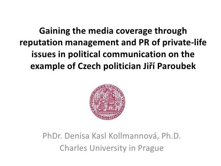 Gaining the media coverage through reputation management and PR of private-life issues in political communication on the example of Czech politician Jiří Paroubek