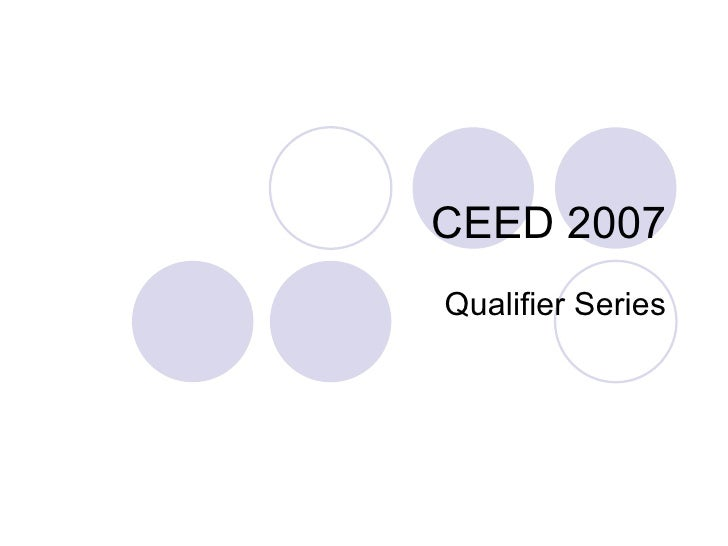 CEED 2007 Qualifier Series