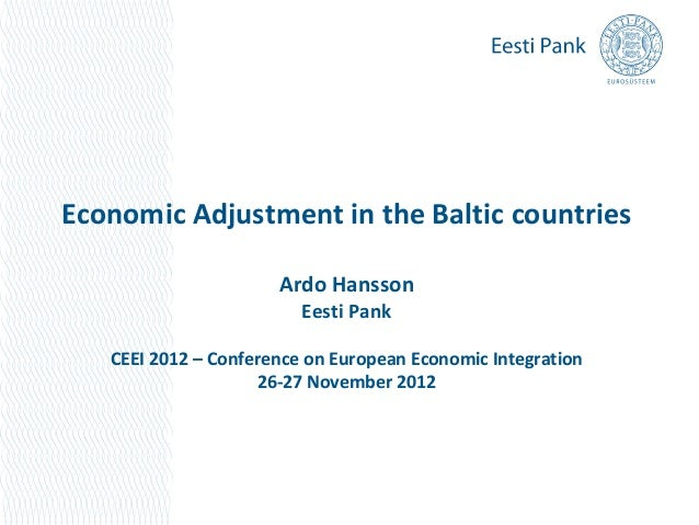 Economic Adjustment in the Baltic countries                      Ardo Hansson                         Eesti Pank   CEEI 20...