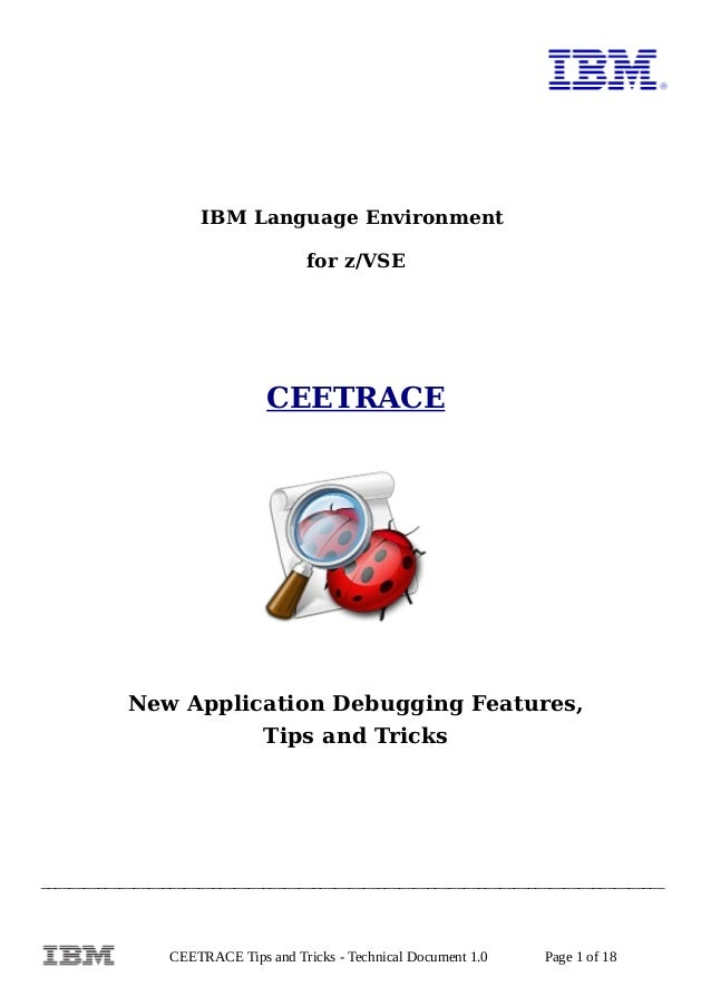 IBM Language Environment for z/VSE CEETRACE New Application Debugging Features, Tips and Tricks __________________________...