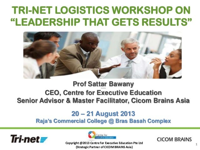 """CEE Masterclass on """"Leadership that Gets Results"""" for Tri-Net Logistics Asia - 20 to 21 August 2013"""