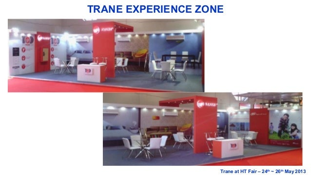 TRANE EXPERIENCE ZONE Trane at HT Fair – 24th ~ 26th May 2013