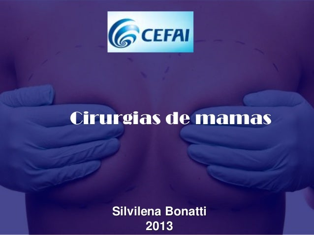 Cirurgias de mamas   Silvilena Bonatti          2013