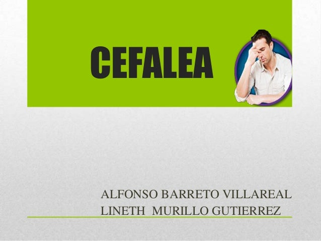 CEFALEA ALFONSO BARRETO VILLAREAL LINETH MURILLO GUTIERREZ