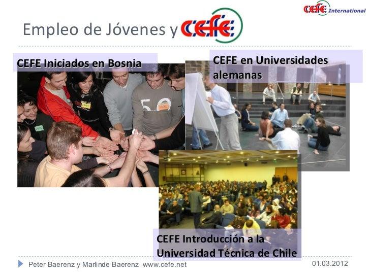 Empleo de Jóvenes y CEFE Iniciados en Bosnia  CEFE en Universidades alemanas CEFE Introducción a la  Universidad Técnica d...