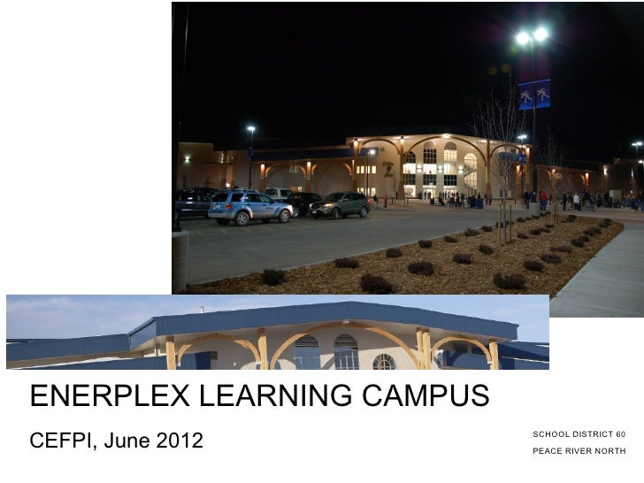 ENERPLEX LEARNING CAMPUSCEFPI, June 2012           SCHOOL DISTRICT 60                           PEACE RIVER NORTH