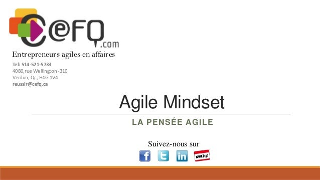 Entrepreneurs agiles en affaires Tel: 514-521-5733 4080,rue Wellington -310 Verdun, Qc, H4G 1V4 reussir@cefq.ca  Agile Min...