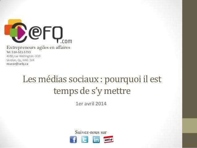 CEFQ - Les médias sociaux : le temps de s'y mettre