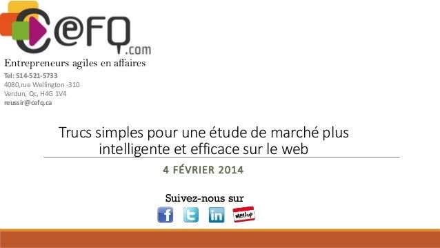 Entrepreneurs agiles en affaires Tel: 514-521-5733 4080,rue Wellington -310 Verdun, Qc, H4G 1V4 reussir@cefq.ca  Trucs sim...