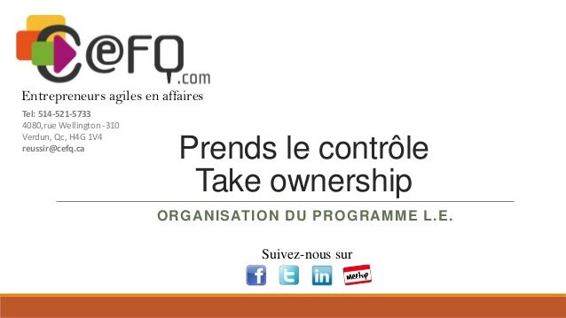 Entrepreneurs agiles en affaires Tel: 514-521-5733 4080,rue Wellington -310 Verdun, Qc, H4G 1V4 reussir@cefq.ca  Prends le...