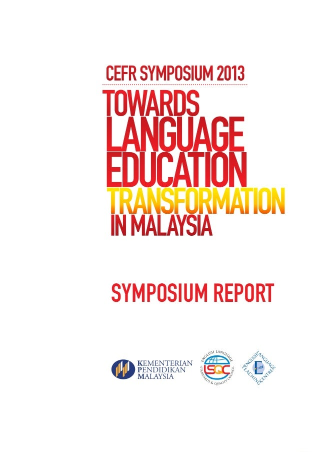 CEFR Symposium 2013: Towards Language Education Transformation in Malaysia