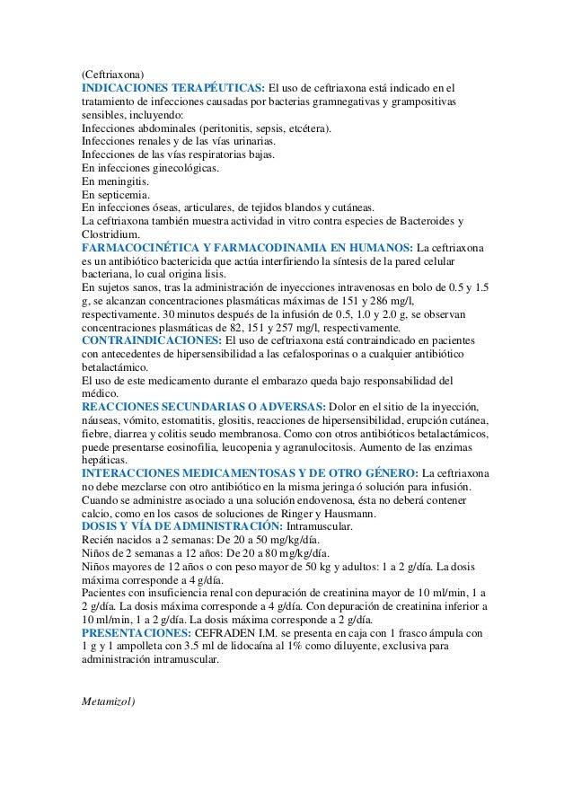 (Ceftriaxona)INDICACIONES TERAPÉUTICAS: El uso de ceftriaxona está indicado en eltratamiento de infecciones causadas por b...