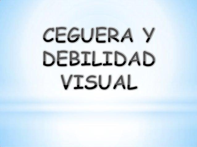Ceguera y debilidad visual
