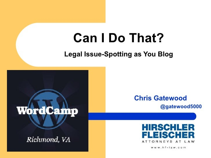 Can I Do That? Legal Issue-Spotting as You Blog Chris Gatewood @gatewood5000