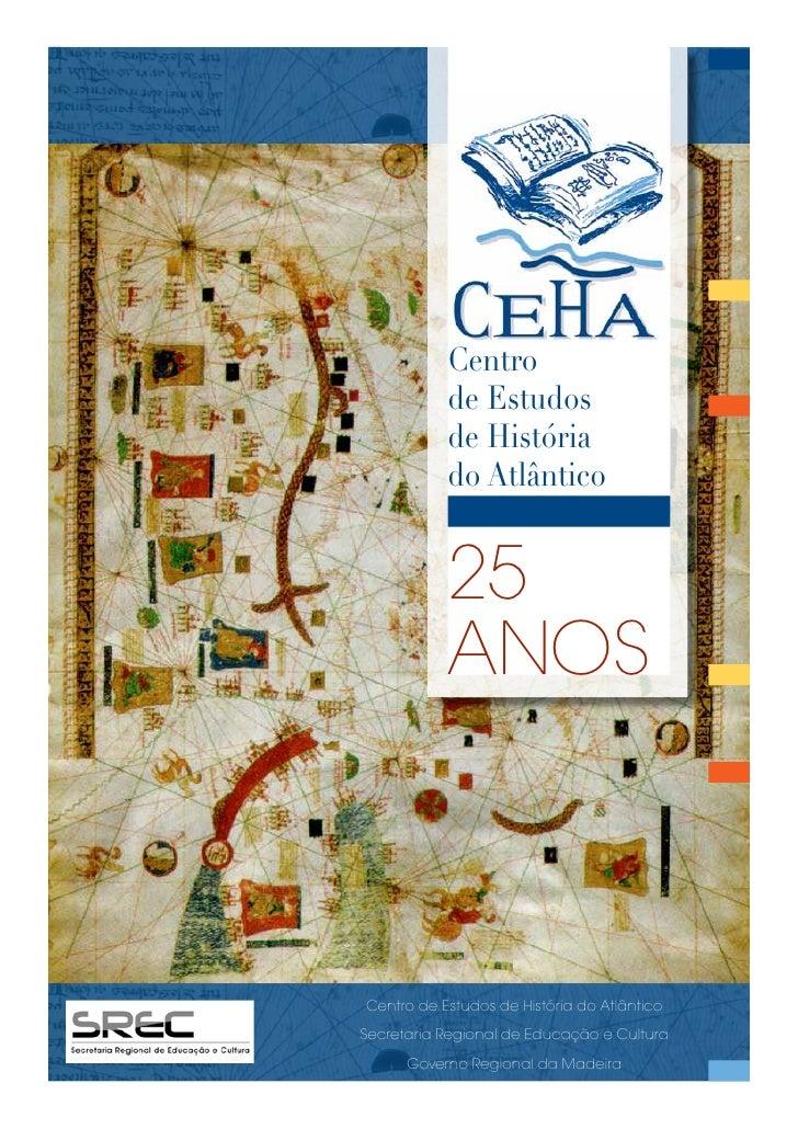 Centro            de Estudos            de História            do Atlântico              25            ANOS    Centro de E...