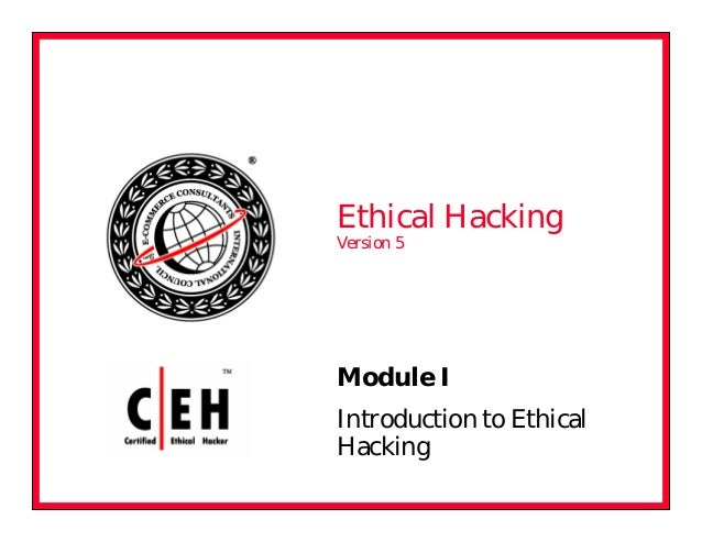Module I Introduction to Ethical Hacking Ethical Hacking Version 5