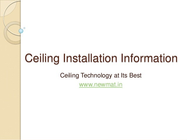 Ceiling Installation InformationCeiling Technology at Its Bestwww.newmat.in